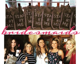 Bridesmaid gift, Will You Be My Bridesmaid gift, Bridal Party Gifts, Wine Bag, Stand By Me bridal party gift bag, Bridesmaids Gift
