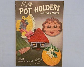 Crochet Pattern Booklet ON HOLD for Sugar,  'Lily Pot Holders and Oven Mitts', Cute and Colorful Designs, 1940s