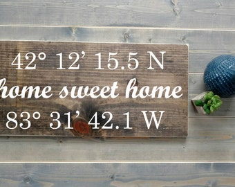 Home coordinates - Longitude/Latitude Sign - Home sweet home - Custom sign - 11in x 24in -  Rustic wood sign - Comes ready to hang