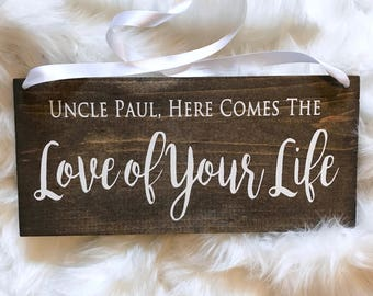 "Custom ""Uncle"" Here Comes the Love of your Life"