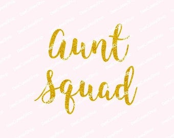 Aunt Squad Iron On, Non-Shed Glitter, Aunt Squad Shirt Heat Transfer, Squad, Family,  NOT DIGITAL, Iron On Decal