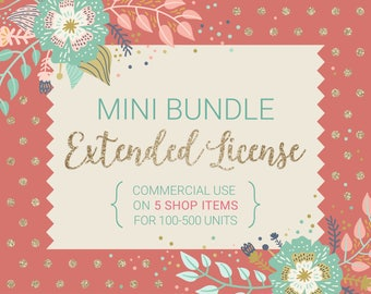The Mini Extended License Bundle / For 5 Shop Items / Commercial Use for up to 500 Units / Discount Bundle