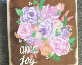 Choose Joy -Flowers
