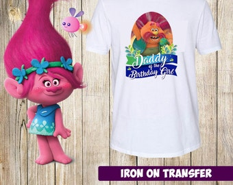 DIGITAL FILE - Trolls Daddy of the Birthday girl, Trolls Daddy Birthday Iron On Transfer - Trolls Birthday Shirt Printable, instant download