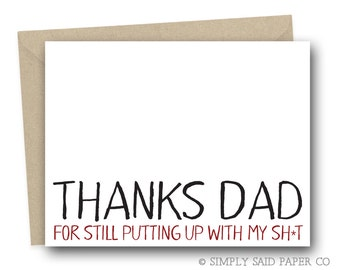 Funny Card for Dad - Thanks for still putting up with my sh-t - funny fathers day card, funny card for dad, funny card for him