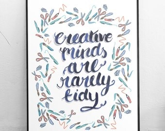 Creative Minds Are Rarely Tidy Typographic Print