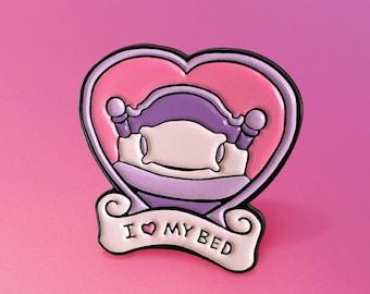I Love My Bed Enamel Pin