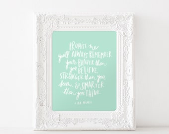 Promise me you'll always remember hand lettered quote