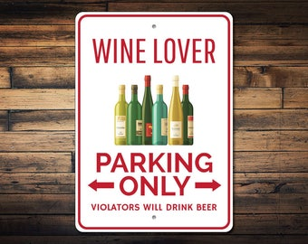 Wine Lover Gift, Wine Lover Parking Sign, Wine Lover Decor, Wine Bottle Sign, Wine Bottle Decor, Wine Sign - Quality Aluminum ENS1002803