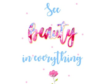 See Beauty In Everything Print A4 Print