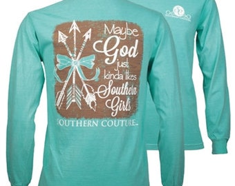 God Likes Southern Girls Southern Couture tee shirt long sleeve