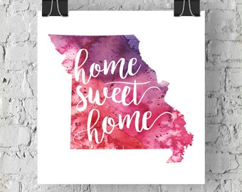 Missouri Home Sweet Home Art Print, MO Watercolor Home Decor Map Print, Giclee State Art, Housewarming Gift, Moving Gift, Hand Lettering