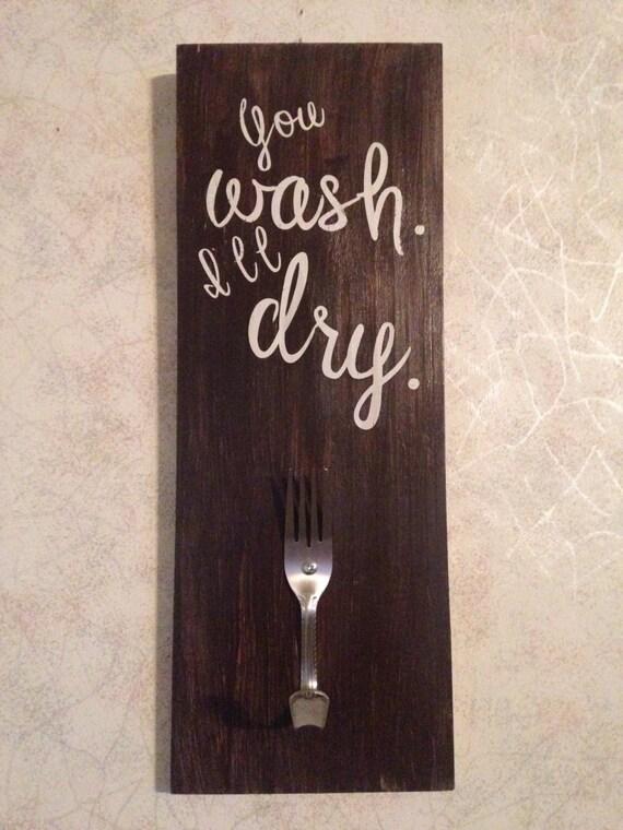 You Wash I' ll Dry Fork Towel Holder
