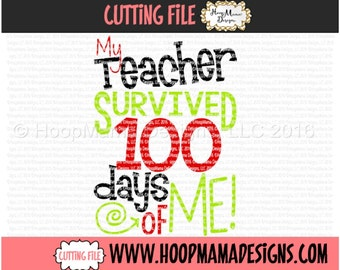 My Teacher Survived 100 Days Of Me SVG DXF EPS and png Files for Cutting Machines Cameo or Cricut Explore - 100 Days of School