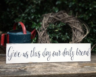 Give us this day our daily bread, wooden sign, kitchen home decor, farmhouse style, primitive rustic charm, blessing sign, prayer, large art