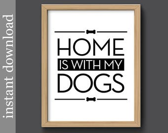 Dog Printable, Home Is With My Dogs, dog wall art, dog print, gift for dog lover, dog download, dog gift, dog quote print, square dog art