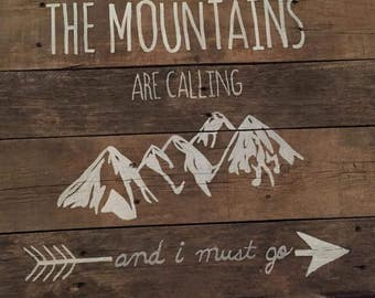 The Mountains Are Calling and I Must Go wood sign