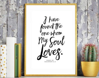 Song of Solomon 'I have found the one you my soul loves' Bible Verse. Bible Gift. Bible Wedding Gift.