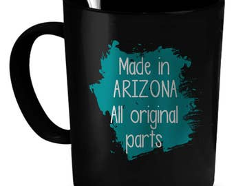 Arizona Coffee Mug 11 oz. Perfect Gift for Your Dad, Mom, Boyfriend, Girlfriend, or Friend - Proudly Made in the USA! Arizona gift