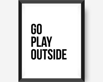 Go Play Outside | Kids Wall Art | Nursery Art Print