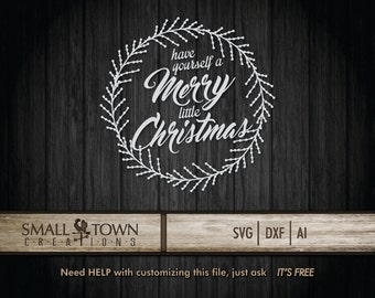 Have yourself a Merry Little Christmas SVG - Cut Files - Vinyl Cutters, Screen Printing, Silhouette, Die Cut Machines, & More