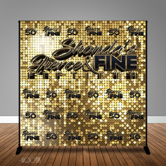 Fierce And Fine 40th 50th Birthday 8x8 Backdrop Step Amp Repeat