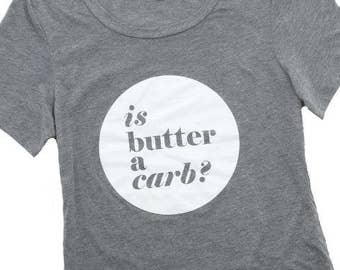 IS BUTTER A CARB Funny Diet ladies tee