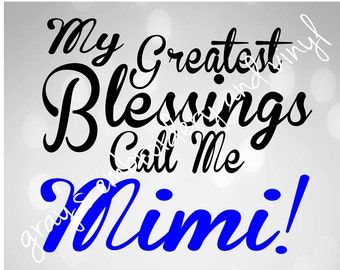 My greatest blessings call me mimi svg dxf