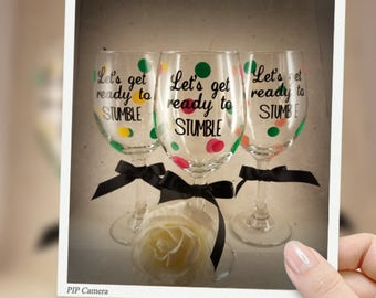 Let's get ready to stumble wine glass