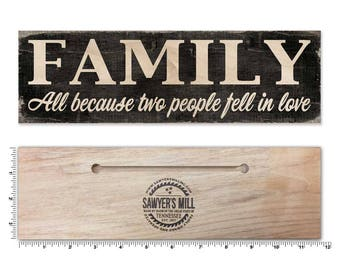 Family All Because Two People Fell in Love Rustic Wood Sign for Home Wall Decor