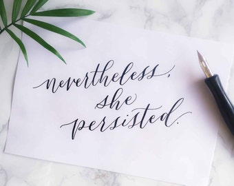 NEVERTHELESS, SHE PERSISTED - Digital Download - Inspiring Quote Art Print Downloadable Art Inspirational Quote Resist Gift for Girls