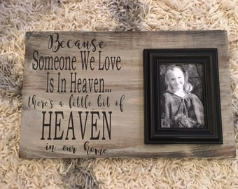 Because Someone We Love Is In Heaven;  Sympathy Gift, Memorial Gift; Heaven in our home