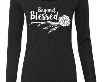 Beyond Blessed Long Sleeve Tee CLEARANCE