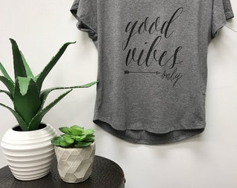 Good Vibes Only slouchy tee, weekend tee