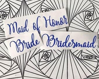 Wedding Party Decals/Vinyl/Maid of Honor/Bridesmaid/Bride