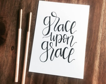 Hand Lettered Print- Grace Upon Grace