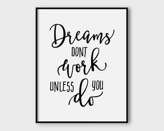 Dreams dont work unless you do print, printable poster, typography print, printable quote, motivational print