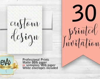 Professional Printing Services/ 30 Printed Invitations with Envelopes
