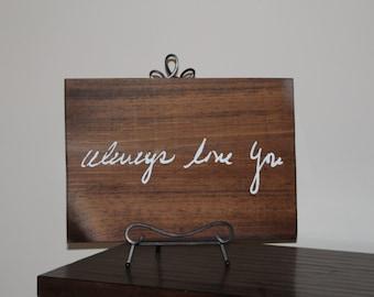 Custom Handwriting Wooden Sign - Memorial Keepsake Wooden Sign - Remembering Loved Ones Keepsake - Custom Vinyl Sign