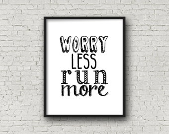 Worry Less Run More 16x20