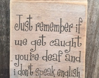 Funny hanging wood sign,cute gift,friend sign,If we get caught,Bestie gift,Funny sayings,Gallery wall art,Shabby Chic,typography art