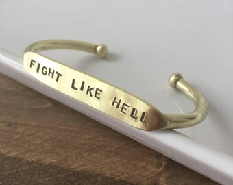 Fight Like Hell / Quote Cuff / Inspiration Cuff / Motivational Cuff / Over come/ Beat the odds / Beat and illness / Beat an addiction