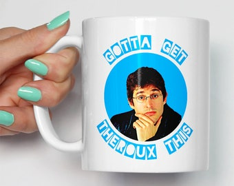 Gotta Get THEROUX This Mug | Funny Louis Theroux Themed Novelty Mugs | Gift For Him Her TV Documentary Filmmaker Secret Santa Birthday Mug