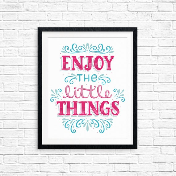 Printable Art, Enjoy the Little Things, Inspirational Quote, Motivational Art, Hand Lettered Quote, Digital Download Print, Quote Printables