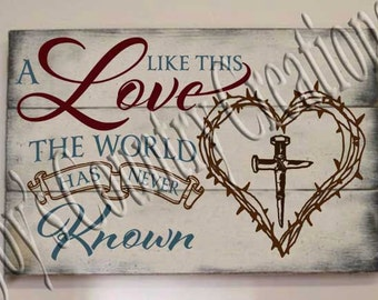 A Love like this the world has Never Known   SVG, PNG, JPEG
