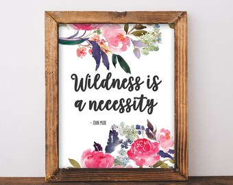 John Muir Quote - Wildness Is A Necessity - John Muir Print - Hiking Quote - Nature Quote - Hiking Print - Nature - Instant Download 8x10