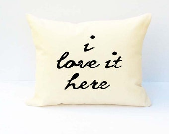 Pillow With Words,   Word Pillow, Pillow With Saying, Phrase Pillow, I Love It Here, Pillow