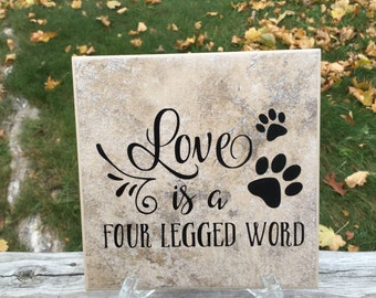 Pet Quote Decorative Ceramic Tile Decor, Love is Four Legged Word, dog cat pet lover gift, Dog Quote Quote Tile Cat Quote, Animal Home Decor