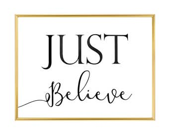 Just Believe Print, Inspirational Quotes, Inspirational Prints, Wall Art, Gifts, Housewarming Gifts
