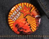 Comrade Trump! | Pinback Button | Anti-Trump Drumpf Putin's Puppet Not My President